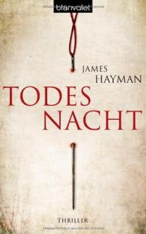 Todesnacht: Thriller - James Hayman