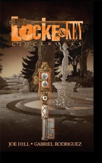 Locke and Key Vol. 5: Clockworks - Joe Hill,Gabriel Rodríguez