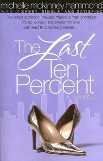 The Last Ten Percent - Michelle McKinney Hammond