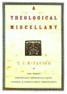 A Theological Miscellany - T. Mctavish