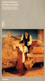 Il teatro comico - Carlo Goldoni