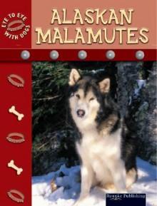 Alaskan Malamutes - Lynn M. Stone
