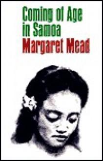 Coming of Age in Samoa - Margaret Mead, Franz Boas