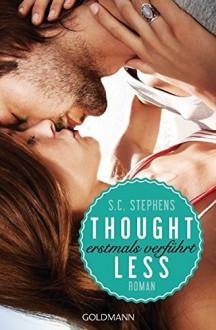 Thoughtless: Erstmals verführt - (Thoughtless 1) - Roman - Sonja Hagemann,Susan Stephens