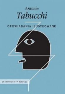 Opowiadania ilustrowane - Joanna Ugniewska, Antonio Tabucchi