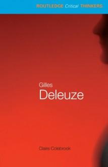 Gilles Deleuze - Claire Colebrook