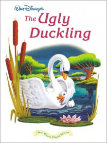 Walt Disney's The Ugly Duckling: Walt Disney Classic Edition - Monique Peterson,Walt Disney Company,Kiki Thorpe,Don MacLaughlin,Hans Christian Andersen