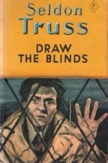 Draw the Blinds - Seldon Truss