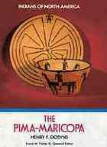 The Pima-Maricopa - Henry F. Dobyns