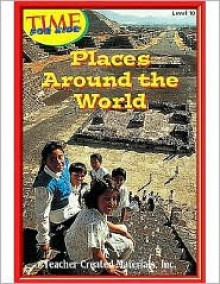 Places Around the World Level 10 (Early Readers from Time for Kids) - Dona Herweck Rice