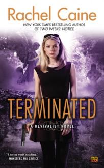 Terminated: A Revivalist Novel - Rachel Caine