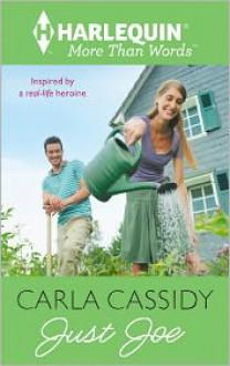 Just Joe (Harlequin More Than Words) - Carla Cassidy