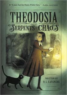 Theodosia and the Serpents of Chaos (Theodosia Throckmorton, #1) - R.L. LaFevers