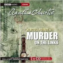 Murder on the Links: A BBC Full-Cast Radio Drama - Jeremy Clyde, John Moffatt, Joanna MacKie, Agatha Christie