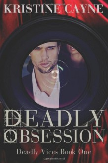 Deadly Obsession - Kristine Cayne