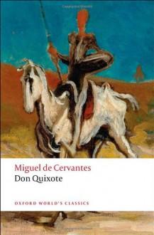 Don Quixote de la Mancha (Oxford World's Classics) - Miguel de Cervantes Saavedra, Charles Jarvis, E.C. Riley