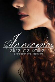 Innocence (A Forbidden Love, Book 1) - Elise de Sallier