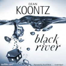 Black River - Scott Brick, Dean Koontz