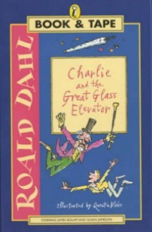 Charlie And The Great Glass Elevator [Book & Tape] - Roald Dahl
