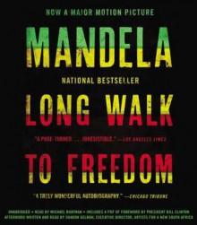 Long Walk to Freedom: Autobiography of Nelson Mandela (Audio) - Nelson Mandela, Danny Glover
