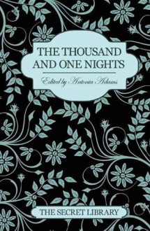 The Thousand and One Nights (The Secret Library) - Kitti Bernetti, Primula Bond, Sommer Mardsen, Antonia Adams
