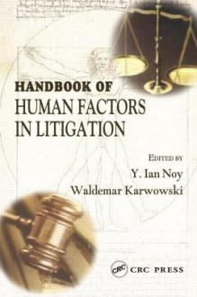 Handbook of Human Factors in Litigation - Y. Ian Noy