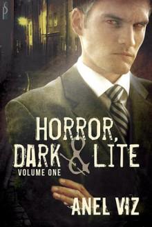 Horror, Dark & Lite Volume One - Anel Viz