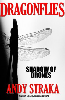 Dragonflies: Shadow of Drones - Andy Straka