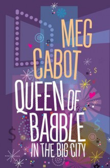 Queen of Babble in the Big City - Meg Cabot
