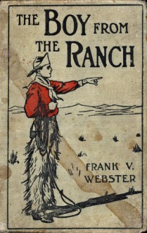 The Boy from the Ranch - Frank V. Webster