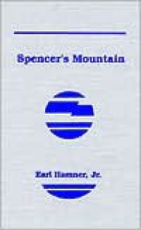 Spencer's Mountain - Earl Hamner Jr.