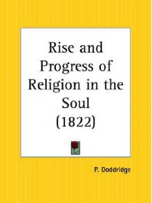 The rise and progress of religion in the soul - Philip Doddridge, United States Presbyterian Church