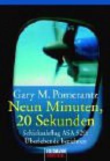 Zehn Minuten bis zur Hölle. Überlebende eines Flugzeugabsturzes berichten - Gary M. Pomerantz, Friedrich Griese
