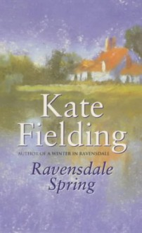 Ravensdale Spring - Kate Fielding, Janet Dale
