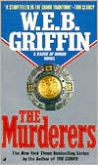 The Murderers (Badge of Honor Series #6) - W. E. B. Griffin