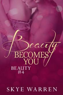 Beauty Becomes You - Skye Warren