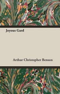 Joyous Gard - Arthur Christopher Benson
