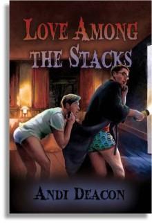 Love Among the Stacks - Andi Deacon