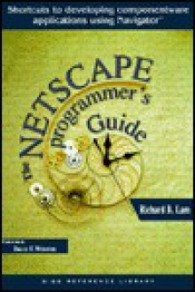 The Netscape Programmer's Guide: Using Ole To Build Componentware Apps - Richard B. Lam