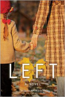 Left: A Novel - Tamar Ossowski