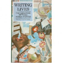 Writing Lives: Conversations Between Women Writers - Mary Chamberlain