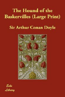 The Hound Of The Baskervilles (Large Print) - Arthur Conan Doyle