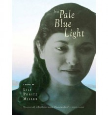 In a Pale Blue Light - Lily Poritz Miller