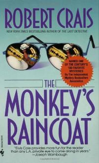 The Monkey's Raincoat - Robert Crais