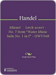 """Minuet (orch score) - No. 7 from """"Water Music Suite No. 1 in F"""" - HWV348 - Georg Friedrich Händel"""