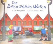 The Backwards Watch - Eric Houghton, Simone Abel
