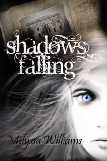 Shadows Falling - Melyssa Williams