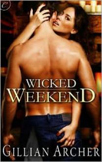 Wicked Weekend - Gillian Archer