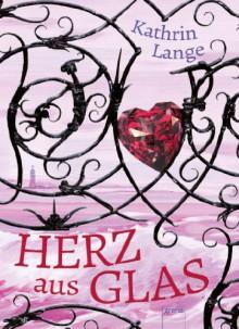 Herz aus Glas - Kathrin Lange