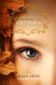 Whispers in Autumn - Trisha Leigh
